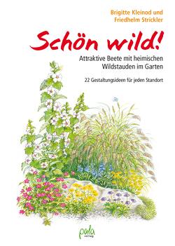 Schön wild! von Janicek,  Heidi, Kleinod,  Brigitte, Strickler,  Friedhelm