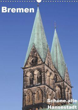 Schöne alte Hansestadt Bremen (Wandkalender 2019 DIN A3 hoch) von Bagunk,  Anja