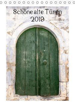 Schöne alte Türen (Tischkalender 2019 DIN A5 hoch) von Streiparth,  Katrin