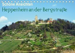 Schöne Ansichten – Heppenheim an der Bergstraße (Tischkalender 2018 DIN A5 quer) von Jährling,  Dagmar