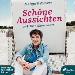 Schöne Aussichten auf die besten Jahre von Käßmann,  Margot