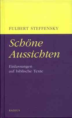 Schöne Aussichten von Steffensky,  Fulbert