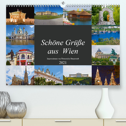 Schöne Grüße aus Wien (Premium, hochwertiger DIN A2 Wandkalender 2021, Kunstdruck in Hochglanz) von Kramer,  Christa