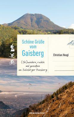 Schöne Grüße vom Gaisberg von Heugl,  Christian