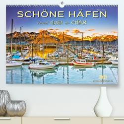 Schöne Häfen zwischen Alaska und Vietnam (Premium, hochwertiger DIN A2 Wandkalender 2021, Kunstdruck in Hochglanz) von Roder,  Peter