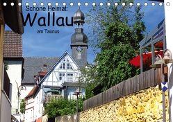 Schöne Heimat: Wallau am Taunus (Tischkalender 2018 DIN A5 quer) von Dürr,  Brigitte