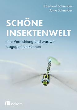 Schöne Insektenwelt von Schneider,  Anne, Schneider,  Eberhard