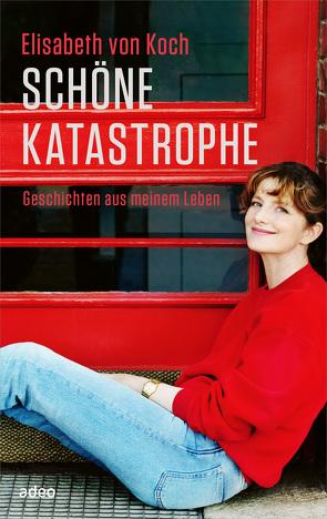 Schöne Katastrophe von von Koch,  Elisabeth