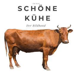 Schöne Kühe von Koch,  Tim