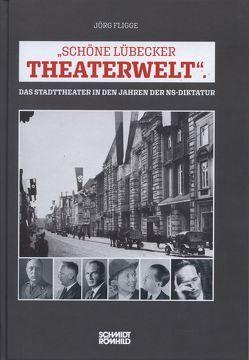 """""""Schöne Lübecker Theaterwelt"""" von Fligge,  Jörg"""