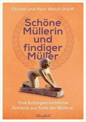 Schöne Müllerin und findiger Müller von Wehrli,  Hans, Wehrli-Streiff,  Christel