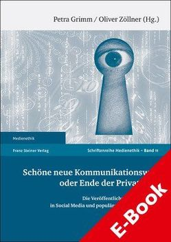 Schöne neue Kommunikationswelt oder Ende der Privatheit? von Grimm,  Petra, Zöllner,  Oliver