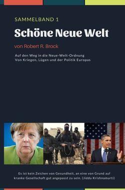 Schöne Neue Welt von Brock,  Robert R.