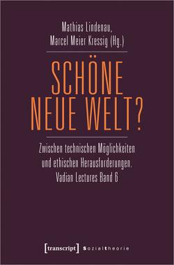 Schöne neue Welt? von Lindenau,  Mathias, Meier Kressig,  Marcel
