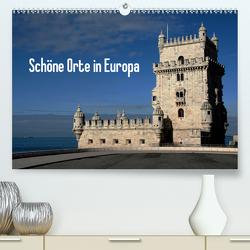 Schöne Orte in Europa (Premium, hochwertiger DIN A2 Wandkalender 2021, Kunstdruck in Hochglanz) von Bussenius,  Beate
