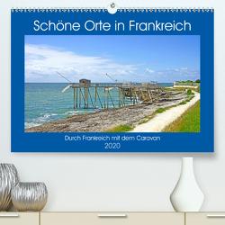 Schöne Orte in Frankreich (Premium, hochwertiger DIN A2 Wandkalender 2020, Kunstdruck in Hochglanz) von Bussenius,  Beate