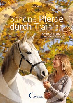 Schöne Pferde durch Training von Kittler,  Lisa