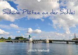 Schöne Plätze an der Schlei (Wandkalender 2018 DIN A3 quer) von Niehoff,  Ulrich