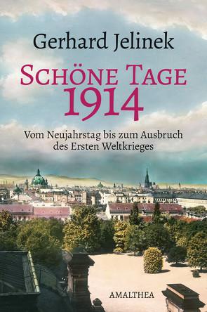 Schöne Tage 1914 von Jelinek,  Gerhard
