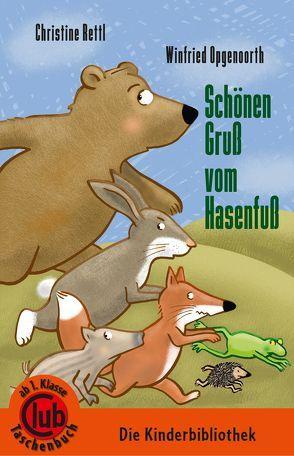 Schönen Gruß vom Hasenfuß von Opgenoorth,  Winfried, Rettl,  Christine
