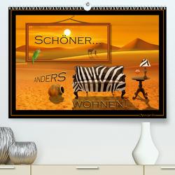 Schöner ANDERS wohnen (Premium, hochwertiger DIN A2 Wandkalender 2021, Kunstdruck in Hochglanz) von Jüngling alias Mausopardia,  Monika