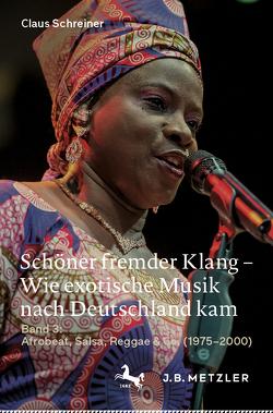 Schöner fremder Klang – Wie exotische Musik nach Deutschland kam von Schreiner,  Claus