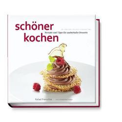 schöner kochen – Desserts von Köstler,  Doreen, Pranschke,  Rafael, Schüler,  Hubertus