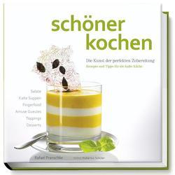 schöner kochen – kalte Küche von Köstler,  Doreen, Pranschke,  Rafael, Schüler,  Hubertus