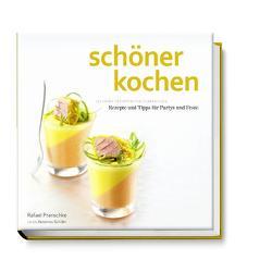 schöner kochen – Party und Feste von Köstler,  Doreen, Pranschke,  Rafael, Schüler,  Hubertus