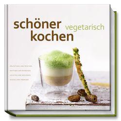 schöner kochen – vegetarisch von Schüler,  Hubertus, Schwekendiek,  Achim