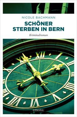 Schöner sterben in Bern von Bachmann,  Nicole