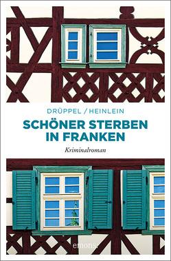 Schöner Sterben in Franken von Drüppel,  Katharina, Heinlein,  Heike
