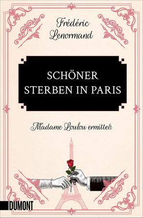Schöner sterben in Paris von Lenormand,  Frédéric, Pinnow,  Jörn