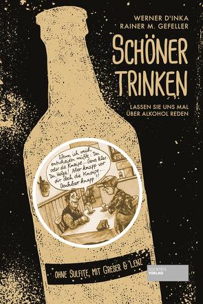 Schöner trinken von D'Inka,  Werner, Gefeller,  Rainer M.