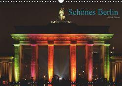Schönes Berlin (Wandkalender 2019 DIN A3 quer) von Görner,  André