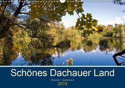 Schönes Dachauer Land (Wandkalender 2019 DIN A3 quer) von Isemann,  Dieter