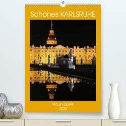 Schönes Karlsruhe (Premium, hochwertiger DIN A2 Wandkalender 2020, Kunstdruck in Hochglanz) von Eppele,  Klaus