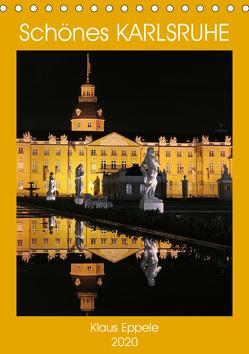Schönes Karlsruhe (Tischkalender 2020 DIN A5 hoch) von Eppele,  Klaus