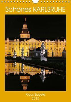 Schönes Karlsruhe (Wandkalender 2019 DIN A4 hoch) von Eppele,  Klaus