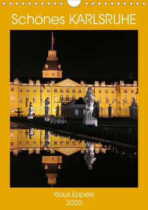 Schönes Karlsruhe (Wandkalender 2020 DIN A4 hoch) von Eppele,  Klaus