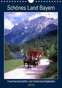 Schönes Land Bayern (Wandkalender 2019 DIN A4 hoch) von Reupert,  Lothar