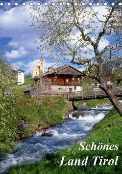 Schönes Land Tirol (Tischkalender 2019 DIN A5 hoch)