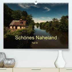 Schönes Naheland – Teil III (Premium, hochwertiger DIN A2 Wandkalender 2020, Kunstdruck in Hochglanz) von Hess,  Erhard
