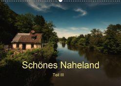 Schönes Naheland – Teil III (Wandkalender 2019 DIN A2 quer) von Hess,  Erhard