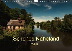 Schönes Naheland – Teil III (Wandkalender 2019 DIN A4 quer) von Hess,  Erhard