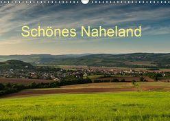 Schönes Naheland (Wandkalender 2019 DIN A3 quer) von Hess,  Erhard