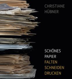 Schönes Papier von Engel,  Jean-Marie, Hübner,  Christiane