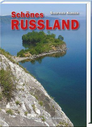 Schönes Russland von Kursch,  Siegfried