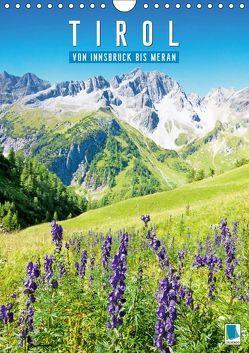 Schönes Tirol: von Innsbruck bis Meran (Wandkalender 2019 DIN A4 hoch) von CALVENDO