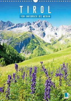 Schönes Tirol: von Innsbruck bis Meran (Wandkalender 2020 DIN A3 hoch) von CALVENDO